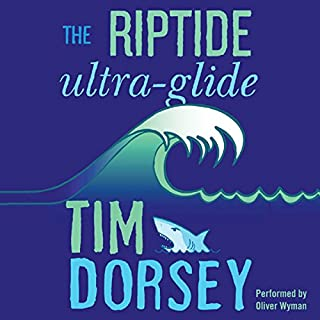 The Riptide Ultra-Glide     A Novel              By:                                                                                                                                 Tim Dorsey                               Narrated by:                                                                                                                                 Oliver Wyman                      Length: 9 hrs and 20 mins     266 ratings     Overall 4.3
