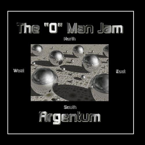 """Argentum by The """"O"""" Man Jam"""