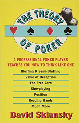 The Theory of Poker: A Professional Poker Player Teaches You How To...