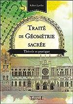 Traité de géométrie sacrée - Théorie et pratique de Robert Lawlor