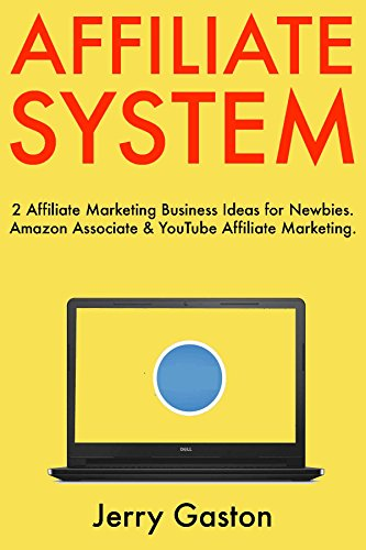 Affiliate System (2 Book Bundle): 2 Affiliate Marketing Business Ideas for Newbies. Amazon Associate & YouTube Affiliate Marketing. (English Edition)