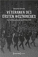 Veteranen des Ersten Weltkrieges: Der Kyffhaeuserbund von 1918 bis 1933