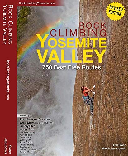 Rock Climbing Yosemite Valley: 750 Best Free Routes