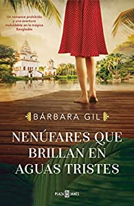 Nenúfares que brillan en aguas tristes par Bárbara Gil