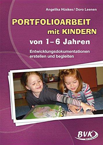 Portfolioarbeit mit Kindern von 1-6 Jahren: Entwicklungsdokumentationen erstellen und begleiten