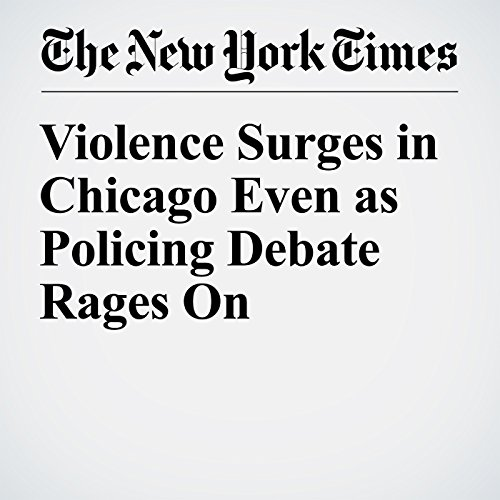 Violence Surges in Chicago Even as Policing Debate Rages On audiobook cover art
