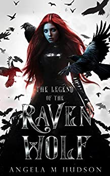 The Legend of the Raven Wolf by [Angela M Hudson]