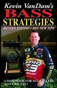 Kevin VanDam's Bass Strategies Revised Edition