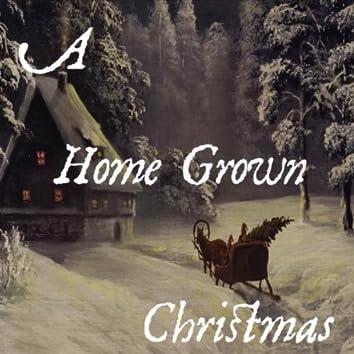 A HOME GROWN CHRISTMAS