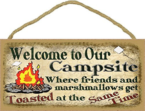 Welcome to Our Campsite Where Friends & Marshmallows Get Toasted At The Same Time Camping Sign Plaque 5X10