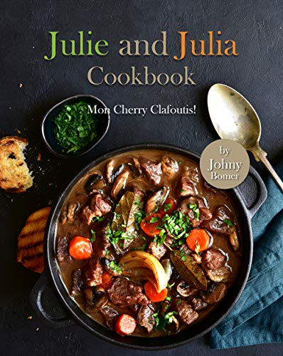Julie and Julia Cookbook: Mon Cherry Clafoutis!