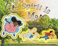 My Spirit Is Me!