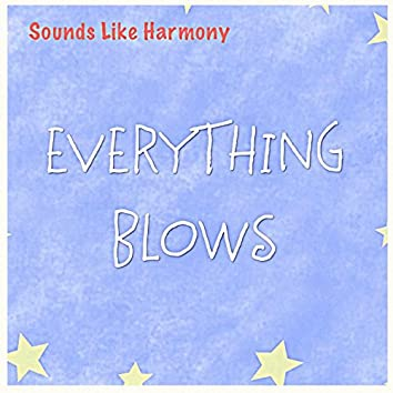 Everything Blows
