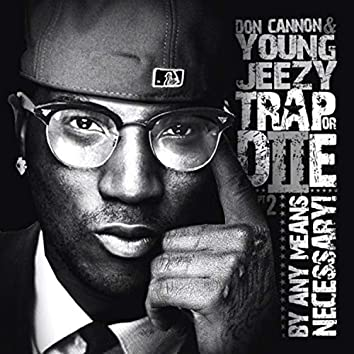 Trap or Die 2: By Any Means Necessary