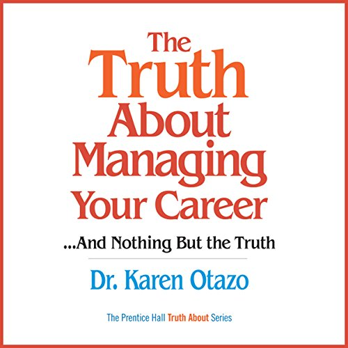The Truth About Managing Your Career...and Nothing But the Truth audiobook cover art