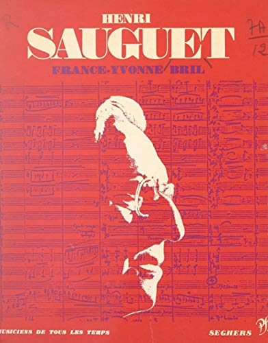 Henri Sauguet: L'homme et son œuvre (French Edition)