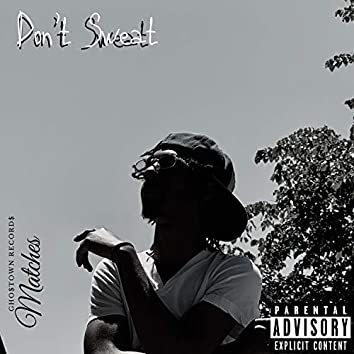 Don't Sweat