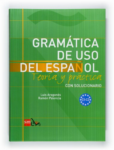 Gramática de uso del español: Teoría y práctica C1-C2: Gramatica de uso del