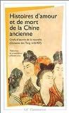 Histoires d'amour et de mort de la Chine ancienne by André Lévy(1998-11-01) - Flammarion - 01/01/1998