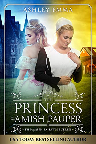 The Princess and the Amish Pauper (The Amish Fairytale Series Book 3)