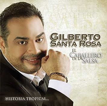 El Caballero De La Salsa - La Historia Tropical