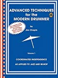 Advanced Techniques for the Modern Drummer: Coordinating Independence as Applied to Jazz a...