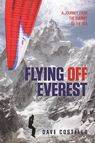 Flying Off Everest: A Journey from the Summit to the Sea (English Edition)