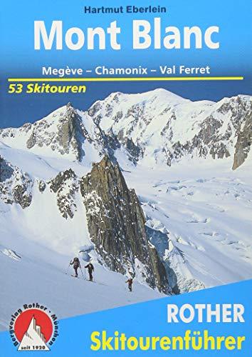 Mont Blanc: Megève - Chamonix - Val Ferret. 53 Skitouren. (Rother Skitourenführer)