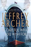 Be Careful What You Wish For (The Clifton Chronicles: Thorndike Press Large Print Core)