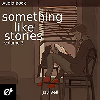 Something Like Stories     Volume Two              Written by:                                                                                                                                 Jay Bell                               Narrated by:                                                                                                                                 Kevin R. Free                      Length: 18 hrs and 56 mins     Not rated yet     Overall 0.0