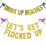 Bandera Dorada con Purpurina Let's Get Flocked Up QSXX 2 Piezas Drink Up Beaches Banner Tropical Hawaii Luau Bachelorette Banner Pancarta de Despedida de Soltero para Cumpleaños Boda Verano Playa
