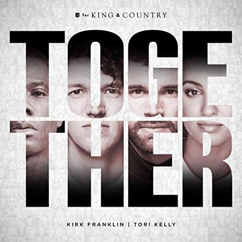 for KING & COUNTRY, Kirk Franklin & Tori Kelly