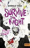 Survive the night: Thriller - Danielle Vega