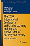 The 2020 International Conference on Machine Learning and Big Data Analytics for IoT Security and Privacy: SPIoT-2020, Volume 2 (Advances in Intelligent ... and Computing Book 1283) (English Edition)