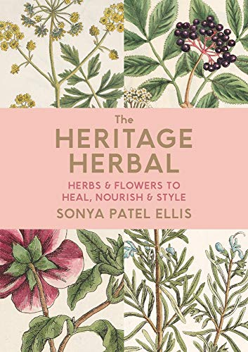 The Heritage Herbal: Recipes & Remedies for Modern Living
