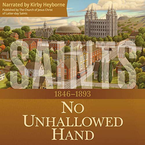 No Unhallowed Hand: 1846-1893 (The Story of the Church of Jesus Christ in the Latter Days) cover art