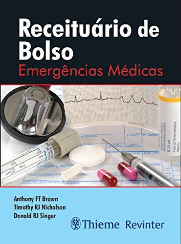 Receituário de Bolso: Emergências Médicas (Portuguese Edition)