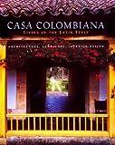 Casa Colombiana by Benjamin Villegas (1998-07-01)