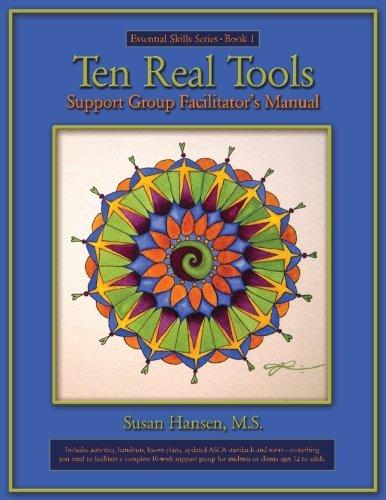 Ten Real Tools Support Group Facilitator's Manual (Essential Skills Series) (Volume 1)