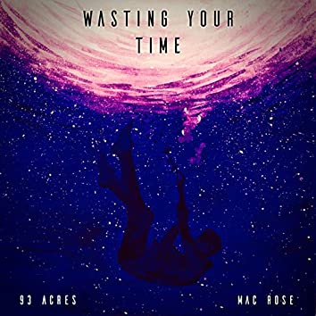 Wasting Your Time