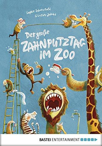 Der große Zahnputztag im Zoo (Ignaz Igel 1)