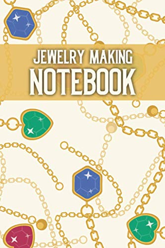 Jewelry Making Notebook: Jewelry Making Log Book for Goldsmith. Bracelets, Earrings, Pendant Concept Drawing