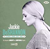 Songtexte von Jackie DeShannon - Come and Get Me: The Complete Liberty and Imperial Singles Volume 2