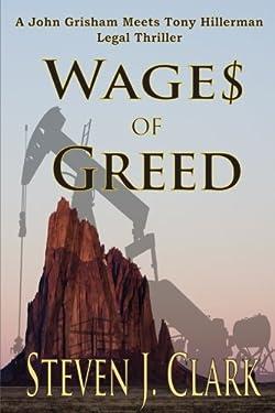 Wages of Greed: A John Grisham meets Tony Hillerman-style legal thriller (Danny Whitehorse/Jason Stevens) (Volume 1)