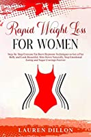 Rapid Weight Loss for Women: Step-by-Step Extreme Fat Burn Hypnosis Techniques to Get a Flat Belly and Look Beautiful. Slim Down Naturally, Stop Emotional Eating and Sugar Cravings Forever