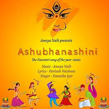 Ashubhanashini