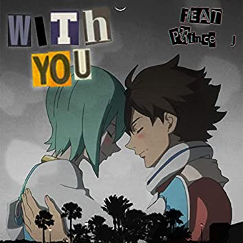 With You (feat. Prince J)
