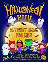 Halloween Fun Activity Book for Kids Pre-K: A Workbook With 60 Cute Learning Games, Counting, Tracing, Coloring, Mazes, Matching and More! (Kid's Holiday Activity Books)