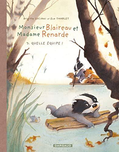 Monsieur Blaireau et Madame Renarde - tome 3 - Quelle équipe !