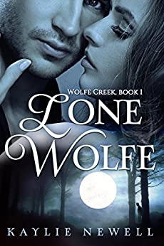 Lone Wolfe (Wolfe Creek Book 1) by [Kaylie Newell]